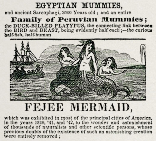 Showman P. T. Barnum had no qualms about false advertising when trying to lure New Yorkers to his Fejee Mermaid exhibit.