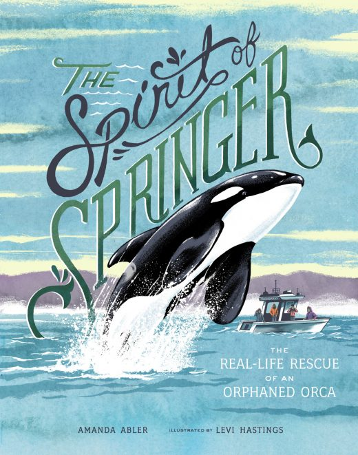 cover of The Spirit of Springer: The Real-Life Rescue of an Orphaned Orca